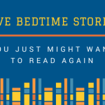 Five Bedtime Stories You Just Might Want To Read Again