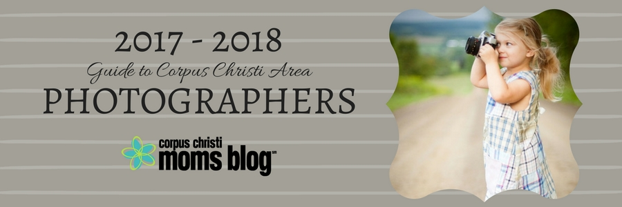 2017 Guide to Corpus Christi Area Photographers- Corpus Christi Moms Blog