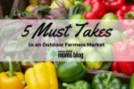 5 Must Takes to an Outdoor Farmers Market- Corpus Christi