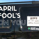 April Fool's on You!