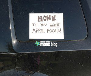 April Fools on You- Corpus Christi Moms Blog Car Sign Prank