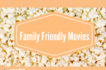 Family Friendly Movies