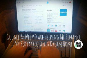 Google and WebMD are Helping Me Finance My Pediatrician's Dream Home- Corpus Christi Moms Blog