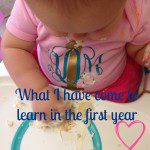 Lessons Learned {My First Year of Motherhood}