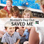 Mother's Day Out Saved Me