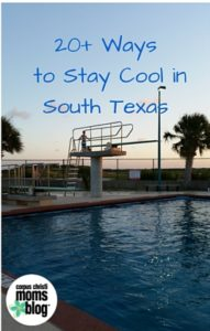 20+ Ways to Stay Cool in South Texas- Corpus Christi Moms Blog