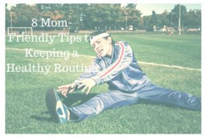 8 Tips to Keeping a Healthy Routine-2