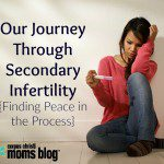 Our Journey Through Secondary Infertility {Finding Peace in the Process}