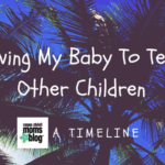 Leaving My Baby to Teach Other Children: A Timeline