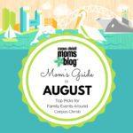 Mom's Guide to August 2017 {Top Picks Around Corpus Christi}
