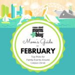 Mom's Guide to February 2017 {Top Picks for Family Events Around Corpus Christi}