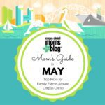 Mom's Guide to May 2017 {Top Picks for Family Events Around Corpus Christi}