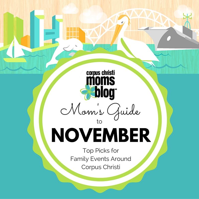 Mom's Guide to November- Top Picks for Family Events Around Corpus Christi- Corpus Christi Moms Blog