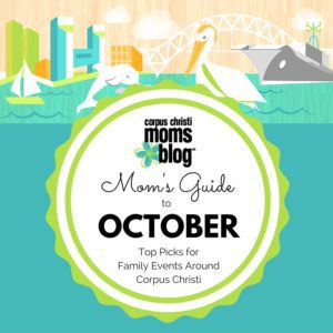 Mom's Guide to October- Top Picks for Family Events Around Corpus Christi- Corpus Christi Moms Blog