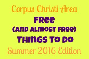 free and almost free things to do in Corpus Christi this summer- Corpus Christi Moms Blog