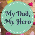 My Dad, My Hero {A Tribute to Dad}