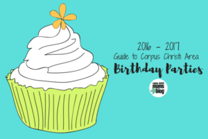 2016-2017 Corpus Christi Area Birthday Party Guide Featured Image2- Corpus Christi Moms Blog