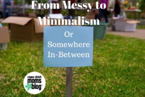 From Messy to Minimalism or Somewhere In-Between- Tips for Decluttering Your Life- Corpus Christi Moms Blog