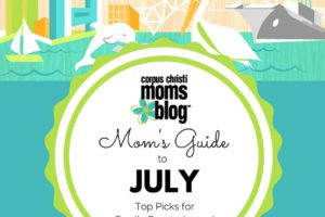 Featured Image- Moms Guide to July- Top Picks for Family Events Around Corpus Christi- Corpus Christi Moms Blog
