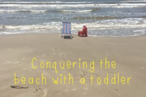 Conquering the Beach with a Toddler- Corpus Christi Moms Blog
