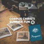 Let's Go! {Passport to Corpus Christi Summer Fun}