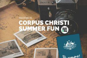 Passport to Corpus Christi Summer Fun- Featured Image- Corpus Christi Moms Blog