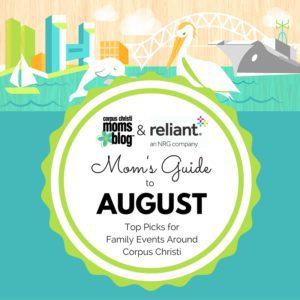 Featured Image- Mom's Guide to August- Sponsored by Reliant Energy- Top Picks for Family Events Around Corpus Christi- Corpus Christi Moms Blog