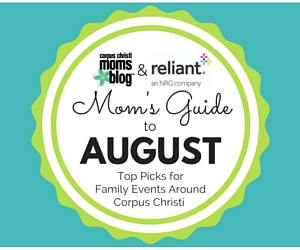Website Ad- Mom's Guide to August- Sponsored by Reliant Energy- Top Picks for Family Events Around Corpus Christi- Corpus Christi Moms Blog