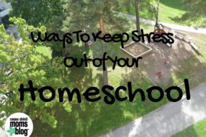 Ways to Keep Stress Out of Your Homeschool- Corpus Christi Moms Blog