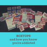 BOXTOPS {An Addiction}