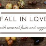Fall in Love with Seasonal Produce