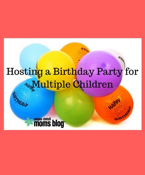 Hosting a Birthday Party for Multiple Children- Corpus Christi Moms Blog