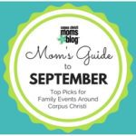 Mom's Guide to September 2016 {Top Picks for Family Events Around Corpus Christi}