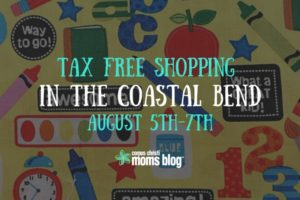 Tax Free Weekend Shopping in the Coastal Bend- Corpus Christi Moms Blog