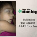 Parenthood: The Hardest Job I'll Ever Love