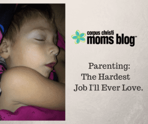 Parenting: The Hardest Job I'll Ever Love