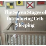 The Seven Stages of Introducing Crib Sleeping