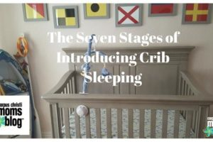 The Seven Stages of Introducing Crib Sleeping- Corpus Christi Moms Blog