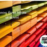 Leaving Those Babies at School