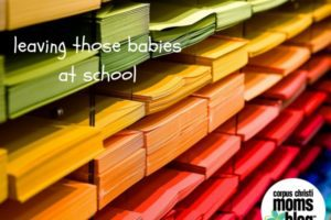 Leaving Those Babies at School- First Day of School- Corpus Christi Moms Blog