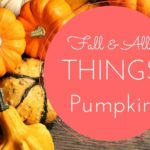 My Love Affair with Fall and All Things Pumpkin