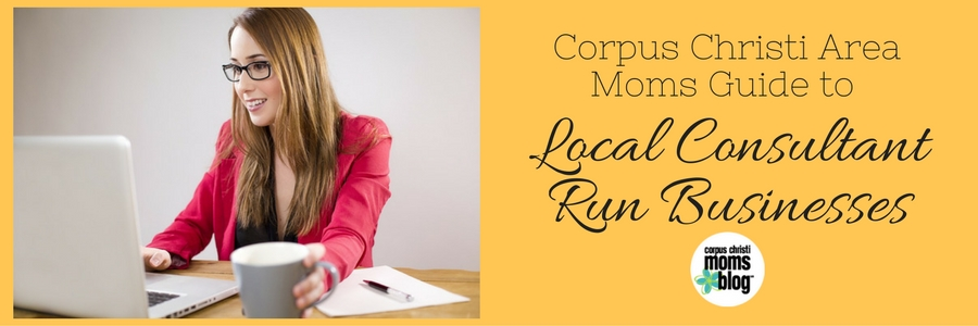 Corpus Christi Area Guide to Local Business Consultants- Corpus Christi Moms Blog