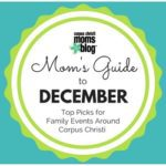 Mom's Guide to December 2016 {Top Picks for Family Events Around Corpus Christi}