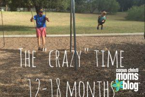 "Just When Parenting Felt Comfortable... Insert the ""Crazy"" Months- Corpus Christi Moms Blog"