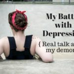 My Battle with Depression {Real Talk about My Demon}