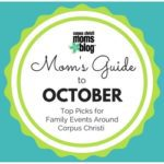 Mom's Guide to October 2016 {Top Picks for Family Events Around Corpus Christi}