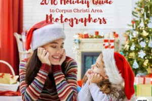 2016-holiday-guide-to-coastal-bend-photographers-corpus-christi-moms-blog-featured-image3