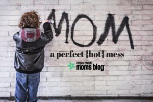 a-perfect-hot-mess-mom-corpus-christi-moms-blog