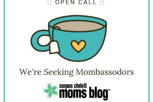 be-a-mombassodor-open-call-corpus-christi-moms-blog