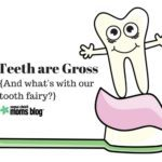 Teeth are Gross. And What's with Our Tooth Fairy?